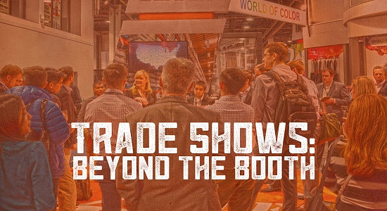 Trade Shows: Beyond The Booth