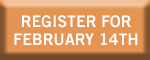 CLICK HERE TO REGISTER FOR FEB 14TH