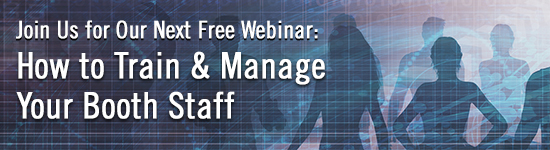 How to Train & Manage Your Booth Staff Webinar